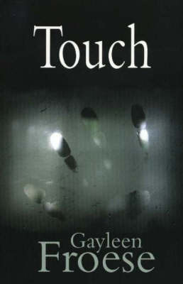 Touch by Gayleen Groese