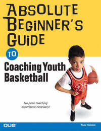Absolute Beginner's Guide to Coaching Youth Basketball by Tom Hanlon image