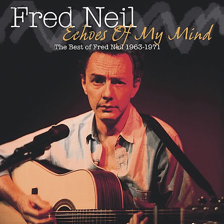 Echoes Of My Mind: The Best Of Fred Neil 1963-1971 by Fred Neil image