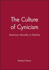 The Culture of Cynicism by Richard Stivers image
