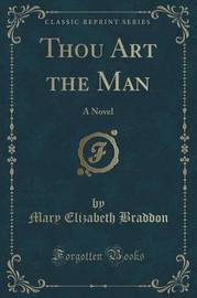 Thou Art the Man by Mary , Elizabeth Braddon
