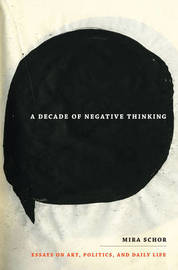 A Decade of Negative Thinking by Mira Schor image