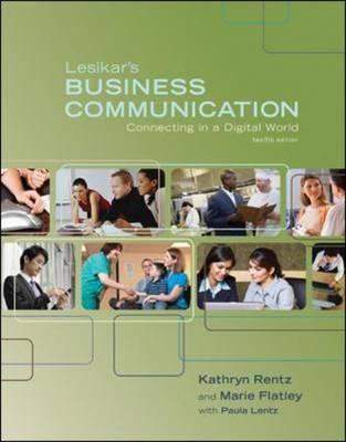 Lesikar's Business Communication: Connecting in a Digital World by Raymond V. Lesikar