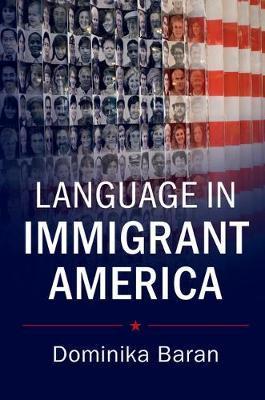 Language in Immigrant America by Dominika Baran image