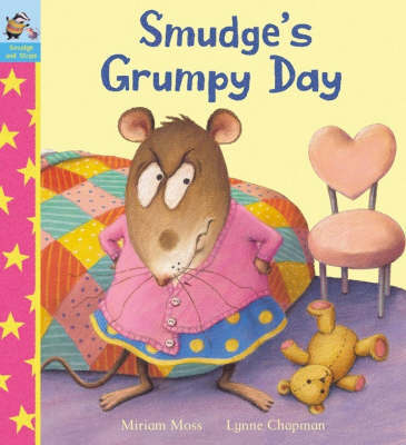 Smudge's Grumpy Day by Miriam Moss