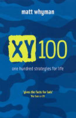 XY 100 One Hundred Strategies For Life by Matt Whyman
