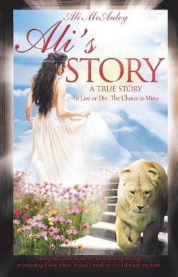 Ali's Story by Ali McAuley