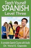 Teach Yourself Spanish Level Three by Dr Yeral E Ogando