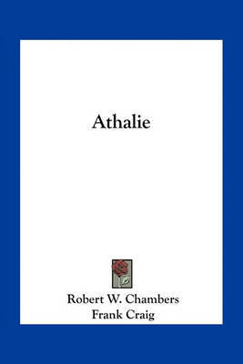 Athalie by Robert W Chambers