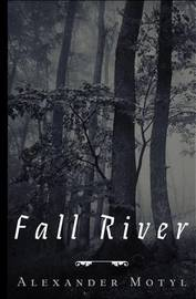 Fall River by Alexander Motyl