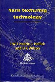 Yarn Texturing Technology by J.W.S. Hearle