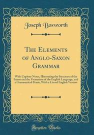 The Elements of Anglo-Saxon Grammar by Joseph Bosworth image