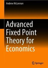 Advanced Fixed Point Theory for Economics by Andrew McLennan