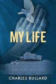 My Life by Charles Bullard