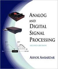 Analog and Digital Signal Processing by Ashok Ambardar image