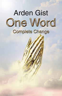 One Word Complete Change by Arden Gist image