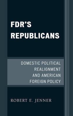 FDR's Republicans by Robert E. Jenner