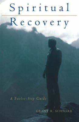 Spiritual Recovery by Grant Schnarr