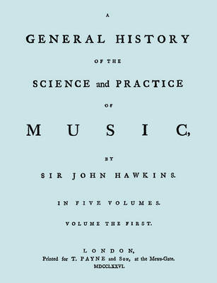 A General History of the Science and Practice of Music. Vol.1 of 5. [Facsimile of 1776 Edition of Vol.1.] by Sir John Hawkins