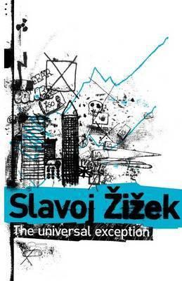 The Universal Exception by Slavoj Z?iz?ek