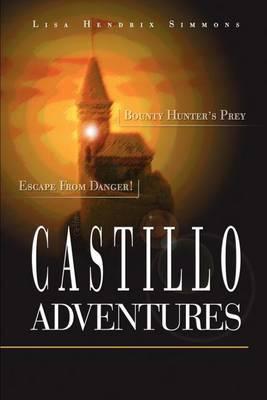 Castillo Adventures: Escape from Danger! Bounty Hunter's Prey by Lisa Hendrix Simmons image