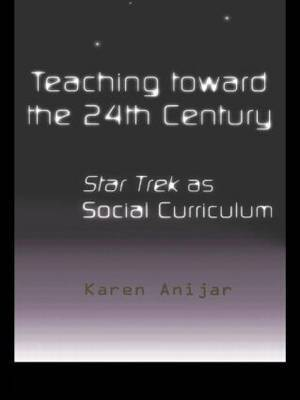 Teaching Toward the 24th Century by Karen Anijar image