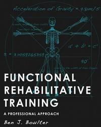Functional Rehabilitative Training by Ben Boulter