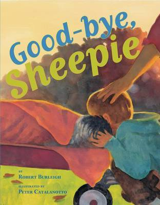 Good-bye, Sheepie by Robert Burleigh image