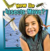 How Do Insects Move? by Megan Kopp