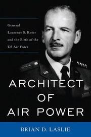 Architect of Air Power by Brian D Laslie