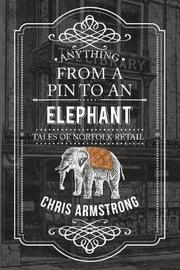 Anything From a Pin to an Elephant by Chris Armstrong