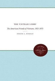 The Vietnam Lobby by Joseph G Morgan