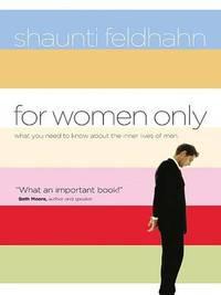 For Women Only by Shaunti Christine Feldhahn