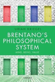Brentano's Philosophical System by Uriah Kriegel
