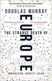 The Strange Death of Europe by Douglas Murray
