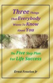 Three Things That Everybody Wants to Know about You by Ernst Fenelon Jr image
