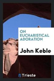 On Eucharistical Adoration by John Keble image