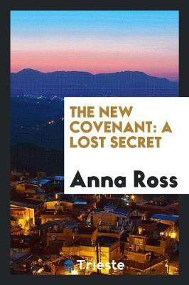 The New Covenant by Anna Ross image