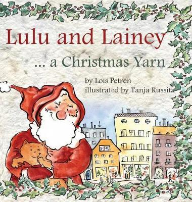 Lulu and Lainey ... a Christmas Yarn by Lois Petren