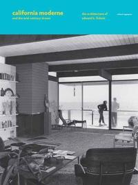 California Moderne and the Mid-Century Dream by Richard Rapaport