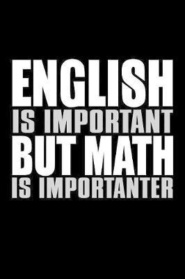 English Is Important But Math Is Importanter by Janice H McKlansky Publishing