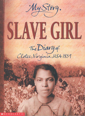 Slave Girl: The Diary of Clotee, Virginia, USA 1859 by Patricia C McKissack image