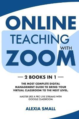 Online Teaching with Zoom by Alexia Small