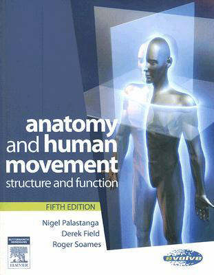 Anatomy and Human Movement: Structure and Function by Nigel Palastanga image