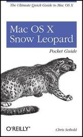 Mac OS X Snow Leopard Pocket Guide by Chris Seibold