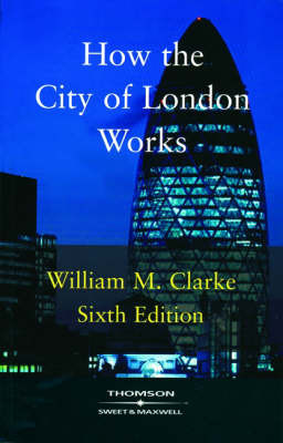 How the City of London Works: An Introduction to Its Financial Markets by William M. Clarke image