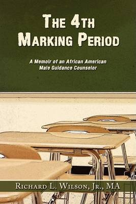 The 4th Marking Period by Jr. MA Richard L. Wilson image