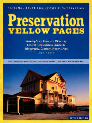Preservation Yellow Pages: The Complete Information Source for Homeowners, Communities and Professionals by National Trust for Historic Preservation