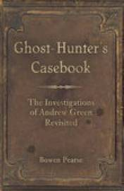 Ghost-Hunter's Casebook by Bowen Pearse image
