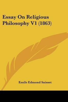 an essay on philosophy in religion Whether or not buddhism is a religion revolves around the contestation of whether or not it is a philosophy instead this presents myriad problems of logic, as even the definitions of religion and philosophy are themselves a point of contestation.